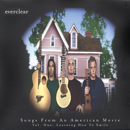 Songs From An American Movie Vol. 1: Learning How to Smile by Everclear