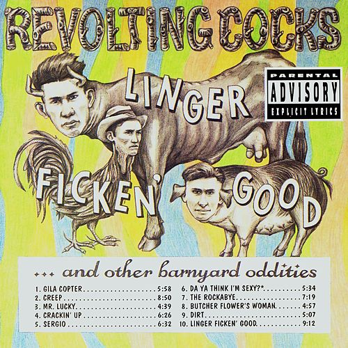 Linger Ficken Good And Other Barnyard Oddities by Revolting Cocks