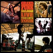 Live: The 1971 Tour de Grand Funk Railroad