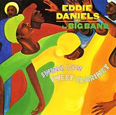 Swing Low Sweet Clarinet by Eddie Daniels