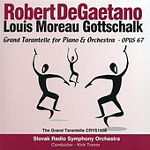 Gottschalk: Grand Tarantelle for Piano & Orchestra, Op. 67 di Robert DeGaetano
