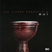 Les Titres Essentiels Du Raï, Vol 2 Of 2 by Various Artists