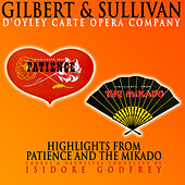 Gilbert and Sullivan: Highlights from Patience and the Mikado by Various Artists
