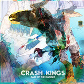 Dark Of The Daylight de Crash Kings