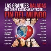 Las Grandes Baladas Que Debes Escuchar Antes Del Fin Del Mundo En Español de Various Artists
