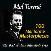 100 Mel Tormé Masterpieces (The Best of Jazz Standards Ever) de Mel Tormè