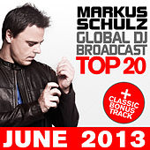 Global DJ Broadcast Top 20 - June 2013 (Including Classic Bonus Track) von Various Artists