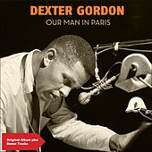 Our Man in Paris (Original Album Plus Bonus Tracks) von Dexter Gordon
