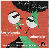 Carnival Tropicana (Original Album Plus Bonus Tracks 1948) de Andre Kostelanetz And His Orchestra