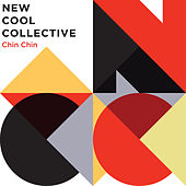 Chin Chin by New Cool Collective