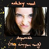 Disposable (The Crayon Song) by Ashley Wool