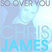 So over You by Chris James