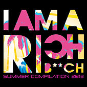 I'm A Rich B**ch by Various Artists