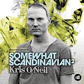 disco:wax Presents: Kris O'Neil - Somewhat Scandinavian 2 by Various Artists