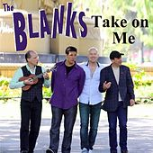 Take on Me by The Blanks