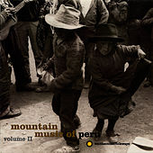 Mountain Music of Peru, Vol. 2 by Unspecified
