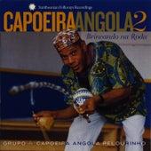 Capoeira Angola 2: Brincando na Roda by Grupo de Capoeira Angola Pelourinho