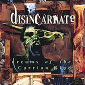 Dreams Of The Carrion Kind by Disincarnate