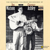 Original Folkways Recordings Of Doc Watson And Clarence Ashley, 1960-1962 by Doc Watson
