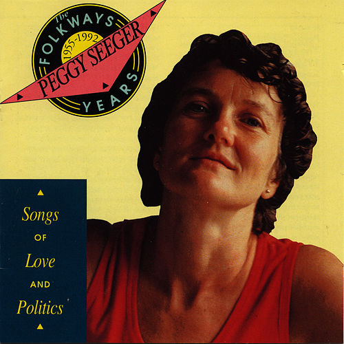 Folkways Years, 1955-1992: Songs Of Love And Politics by Peggy Seeger