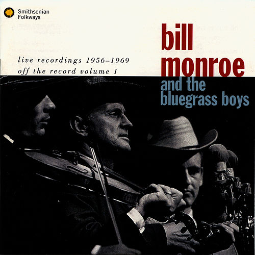 Live Recordings 1956-1969: Off The Record Volume 1 by Bill Monroe