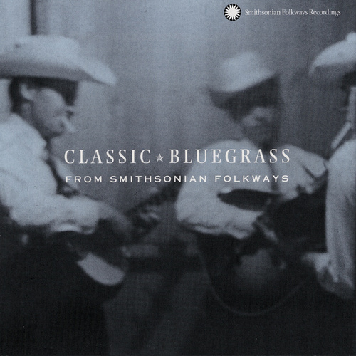 Classic Bluegrass From Smithsonian Folkways by Various Artists