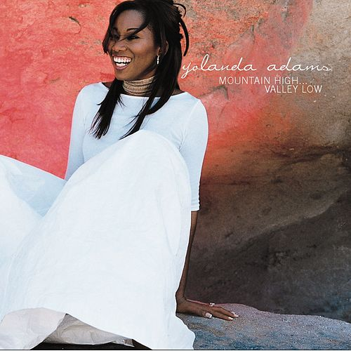 Mountain High... Valley Low by Yolanda Adams