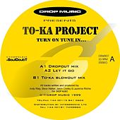Turn On Tune In by Toka Project