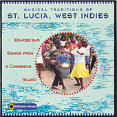 Musical Traditions Of St. Lucia, West Indies de Various Artists