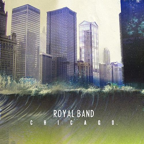 Chicago by The Royal Band