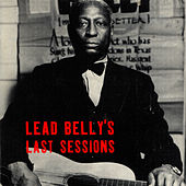 Lead Belly's Last Sessions by Leadbelly