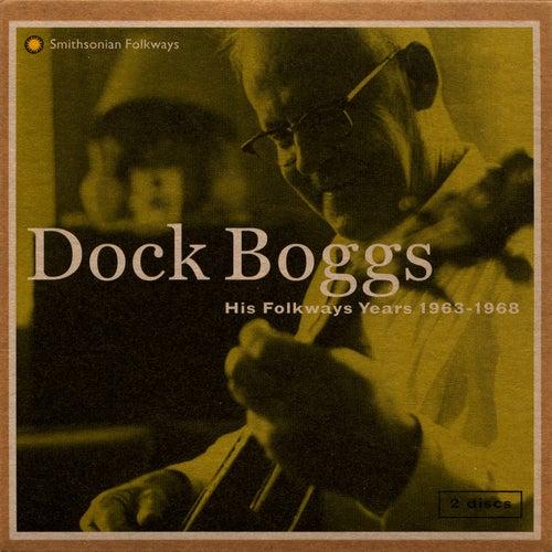 His Folkways Years, 1963-1968 by Dock Boggs