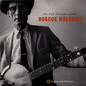The High Lonesome Sound by Roscoe Holcomb