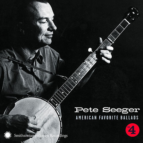 American Favorite Ballads, Vol. 4 by Pete Seeger