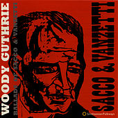 Ballads of Sacco and Vanzetti by Woody Guthrie