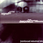 Signal To Noise: Reinforced Industrial Hits by Various Artists