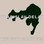 The Four Quarters by Vladislav Delay