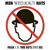 Folk of the 80's (Part III) by Men Without Hats