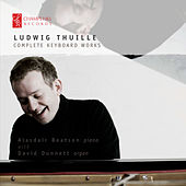 Ludwig Thuille: Complete Keyboard Works de Various Artists