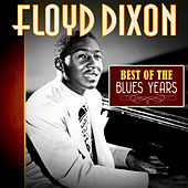 Best of the Blues Years by Floyd Dixon