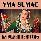 Earthquake in the High Andes von Yma Sumac