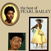 The Best of Pearl Bailey by Pearl Bailey