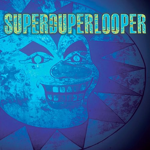 Superduperlooper by Wharton Tiers