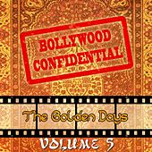 Bollywood Confidential - The Golden Days, Vol. 5 (The Original Soundtrack) by Various Artists