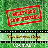 Bollywood Confidential - The Golden Days, Vol. 7 (The Original Soundtrack) by Various Artists