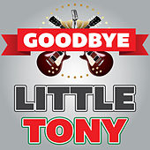 Goodbye Little Tony von Little Tony