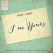 I'm Yours - Love Notes Collection de Various Artists