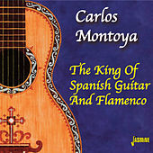 The King of Spanish Guitar and Flamenco by Carlos Montoya