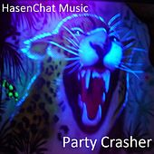Party Crasher by Hasenchat Music