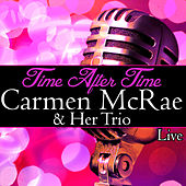 Time After Time (Live) de Carmen McRae and Her Trio
